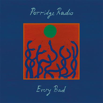 Porridge Radio - <br>Every Bad